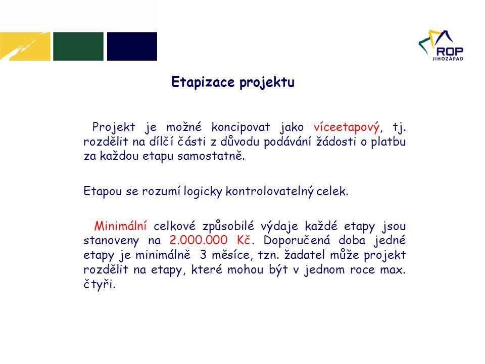 Etapizace projektu Etapou se rozumí logicky kontrolovatelný celek.