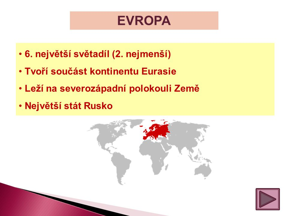 EVROPA 6. největší světadíl (2. nejmenší)