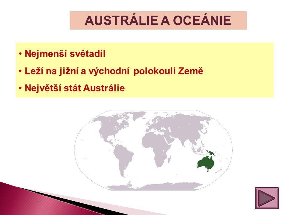 AUSTRÁLIE A OCEÁNIE Nejmenší světadíl