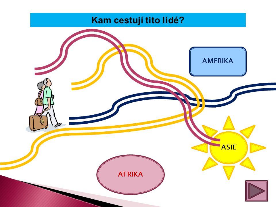 Kam cestují tito lidé AMERIKA ASIE AFRIKA
