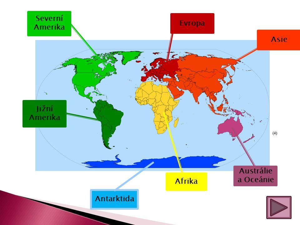 Severní Amerika Evropa Asie Jižní Amerika Austrálie a Oceánie Afrika