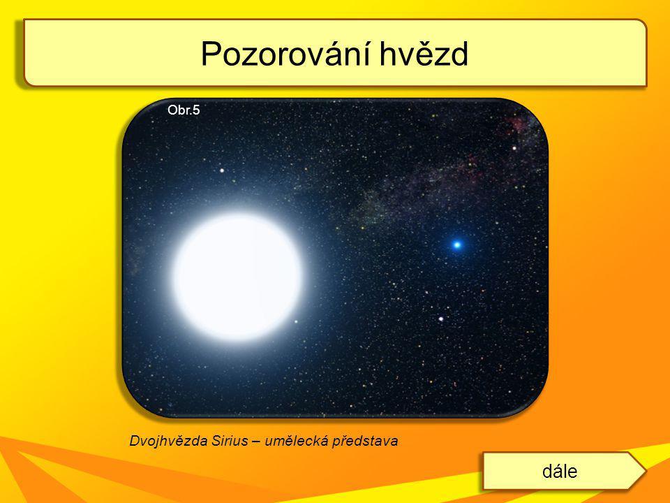 Pozorování hvězd Obr.5 Dvojhvězda Sirius – umělecká představa dále