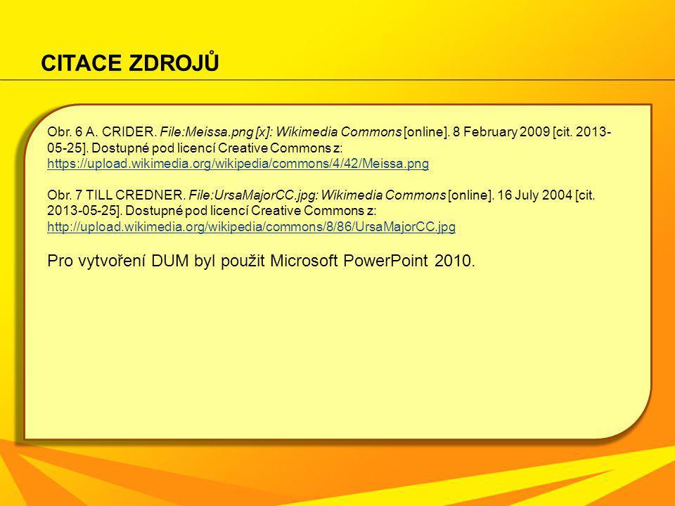 CITACE ZDROJŮ Pro vytvoření DUM byl použit Microsoft PowerPoint 2010.