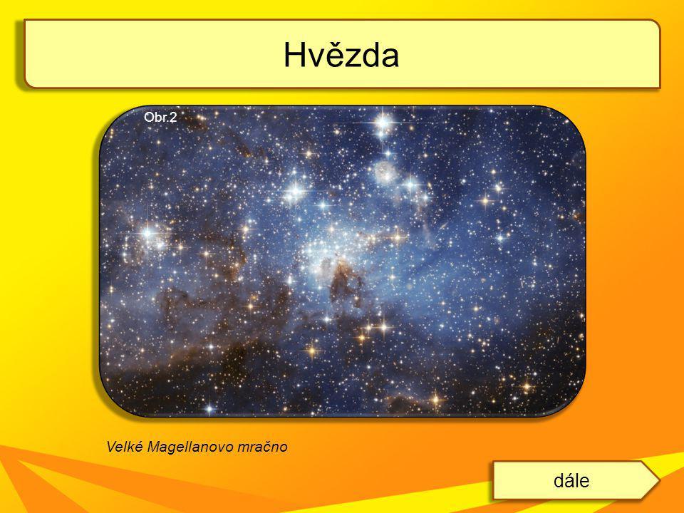 Hvězda Obr.2 Velké Magellanovo mračno dále