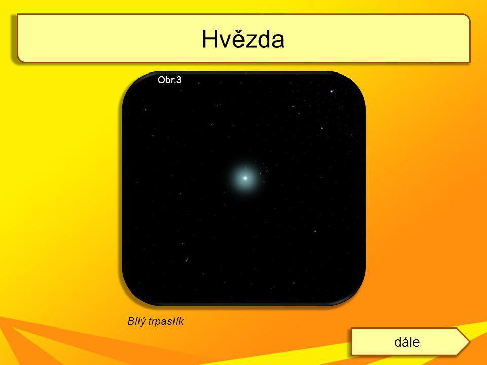 Hvězda Obr.3 Bílý trpaslík dále
