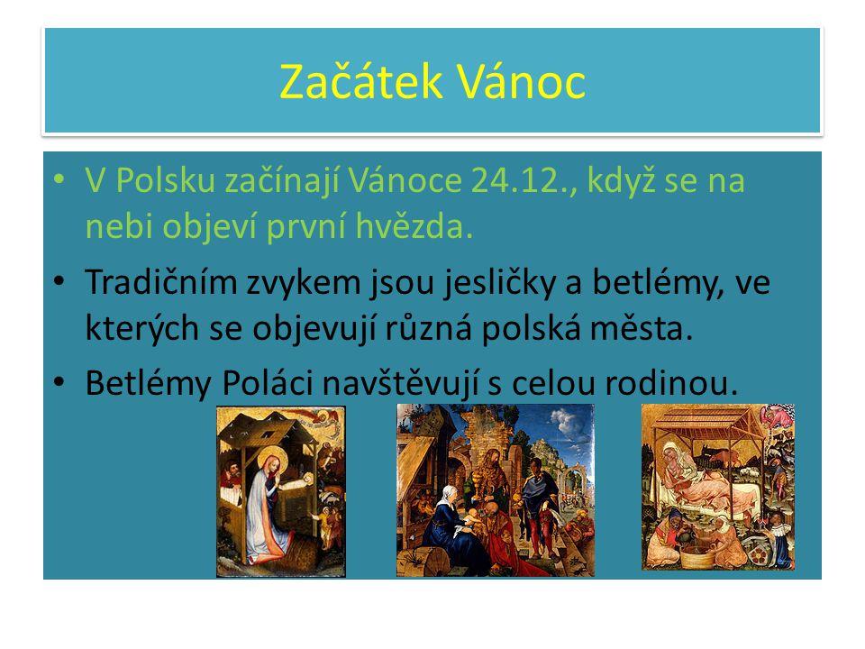 Začátek Vánoc V Polsku začínají Vánoce 24.12., když se na nebi objeví první hvězda.