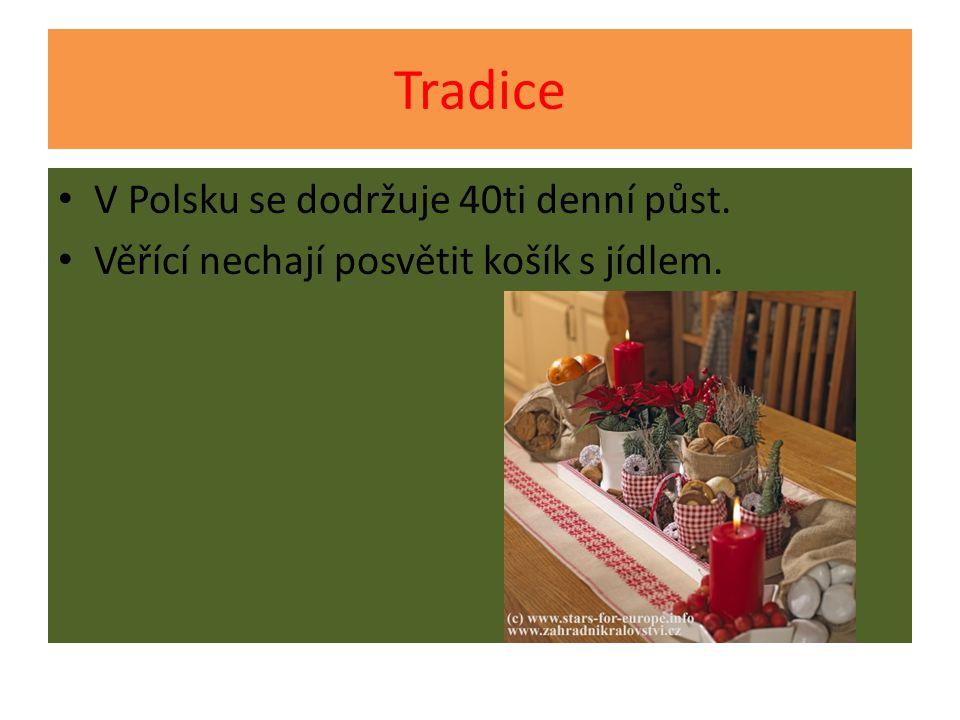 Tradice V Polsku se dodržuje 40ti denní půst.