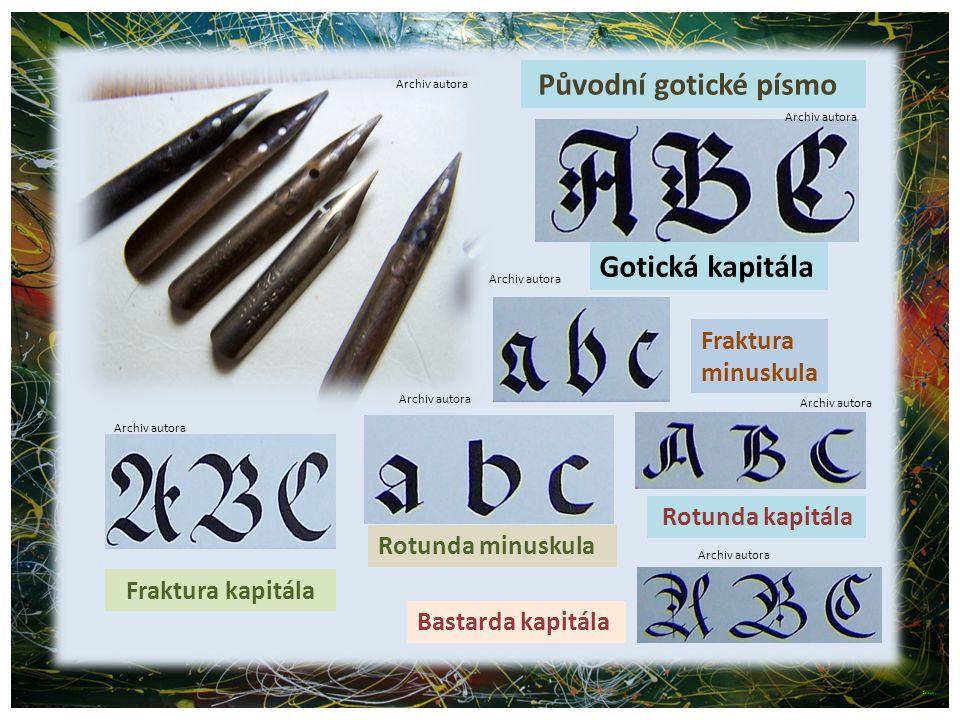 Původní gotické písmo Gotická kapitála Fraktura minuskula