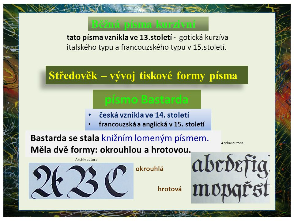 písmo Bastarda Běžná písma kurzivní