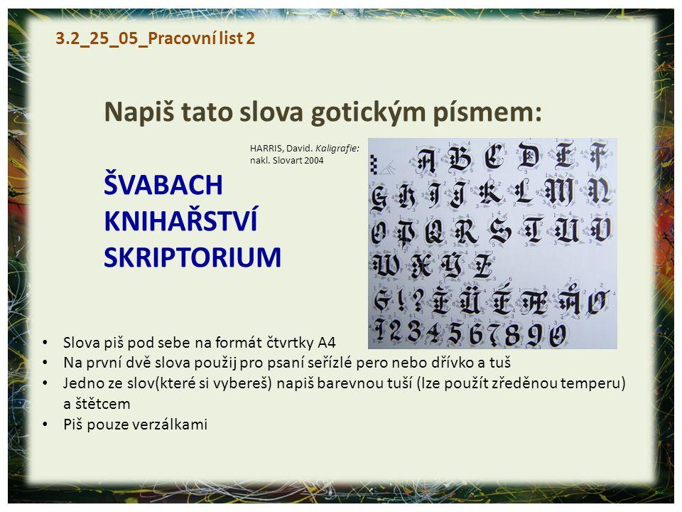Napiš tato slova gotickým písmem: ŠVABACH KNIHAŘSTVÍ SKRIPTORIUM