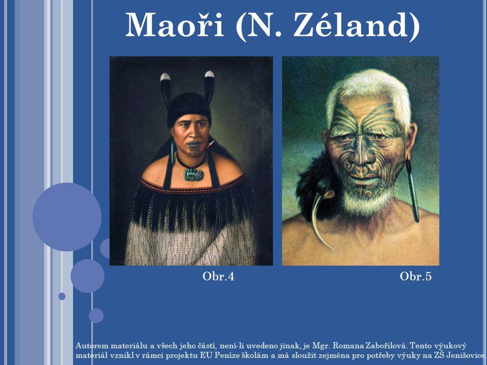 Maoři (N. Zéland) Obr.4 Obr.5