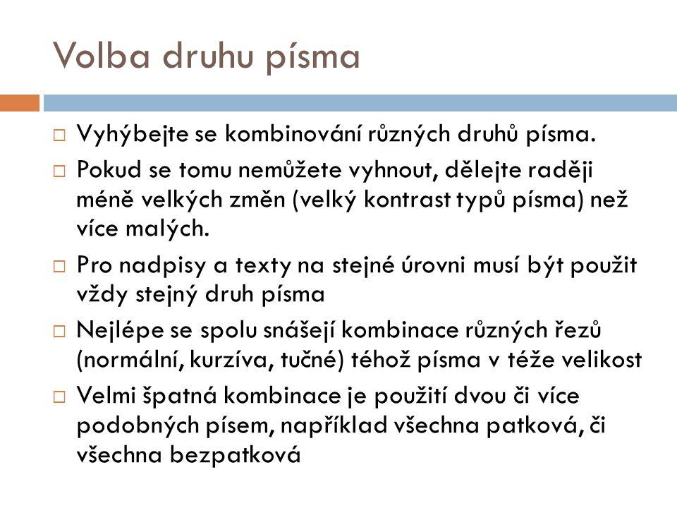 Volba druhu písma Vyhýbejte se kombinování různých druhů písma.