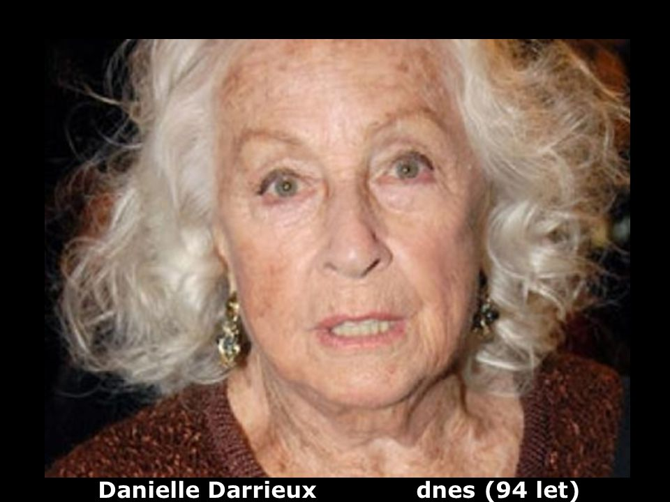 Danielle Darrieux dnes (94 let)