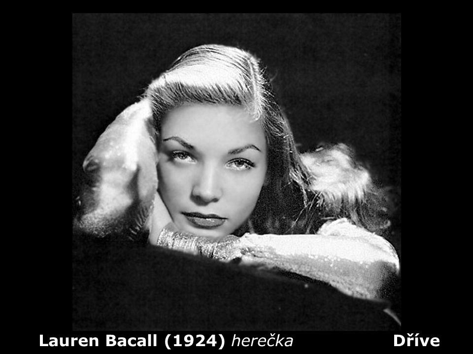 Lauren Bacall (1924) herečka Dříve