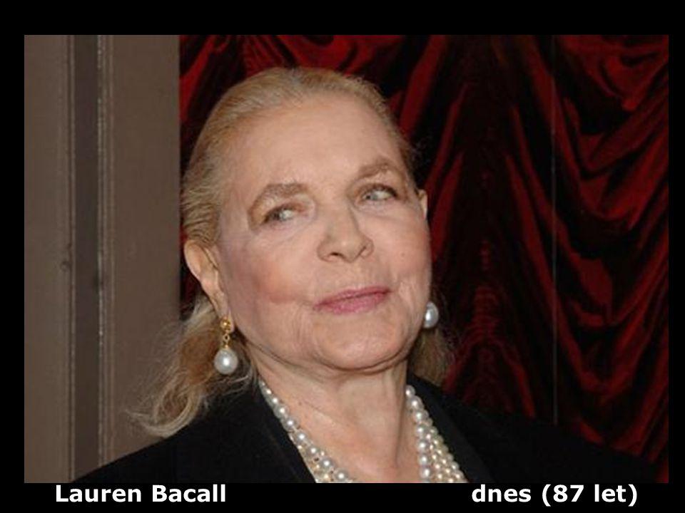 Lauren Bacall dnes (87 let)