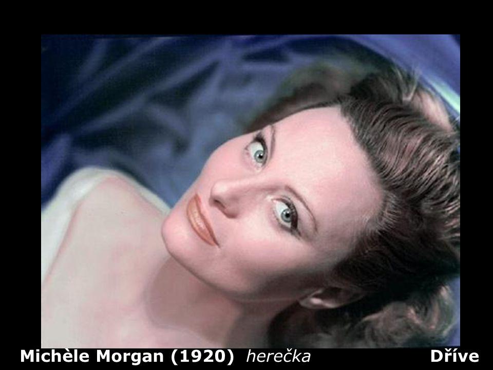Michèle Morgan (1920) herečka Dříve