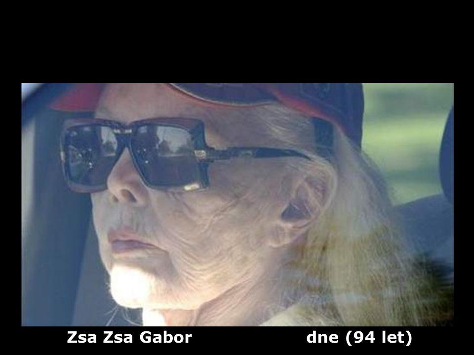 Zsa Zsa Gabor dne (94 let)