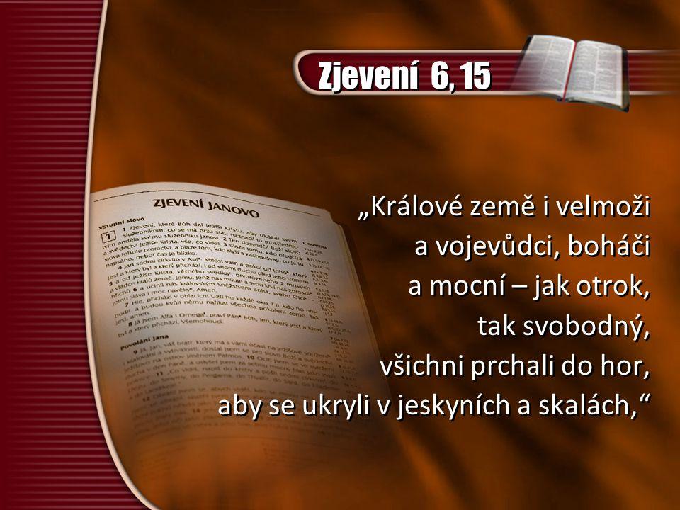 """Zjevení 6, 15 """"Králové země i velmoži a vojevůdci, boháči"""