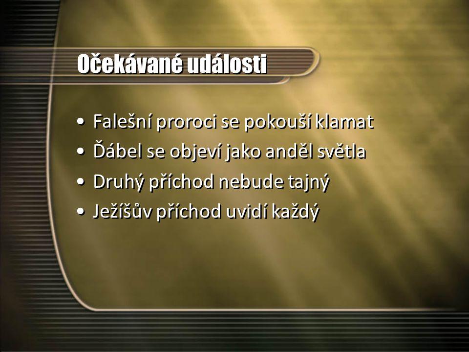 Očekávané události Falešní proroci se pokouší klamat