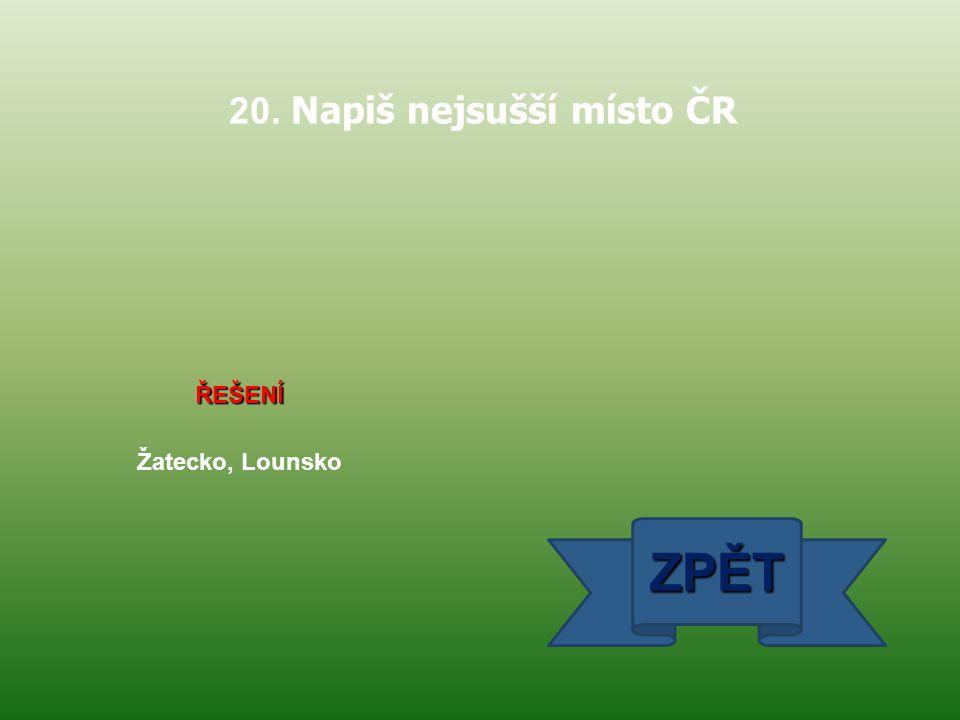 20. Napiš nejsušší místo ČR