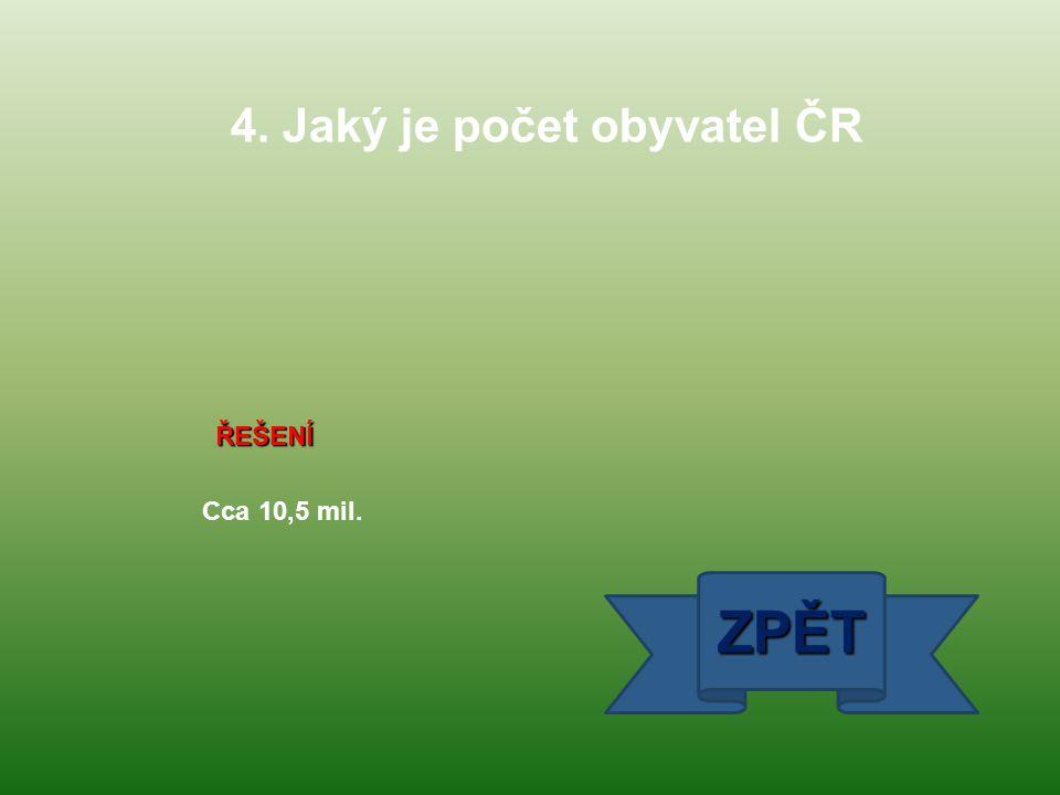 4. Jaký je počet obyvatel ČR