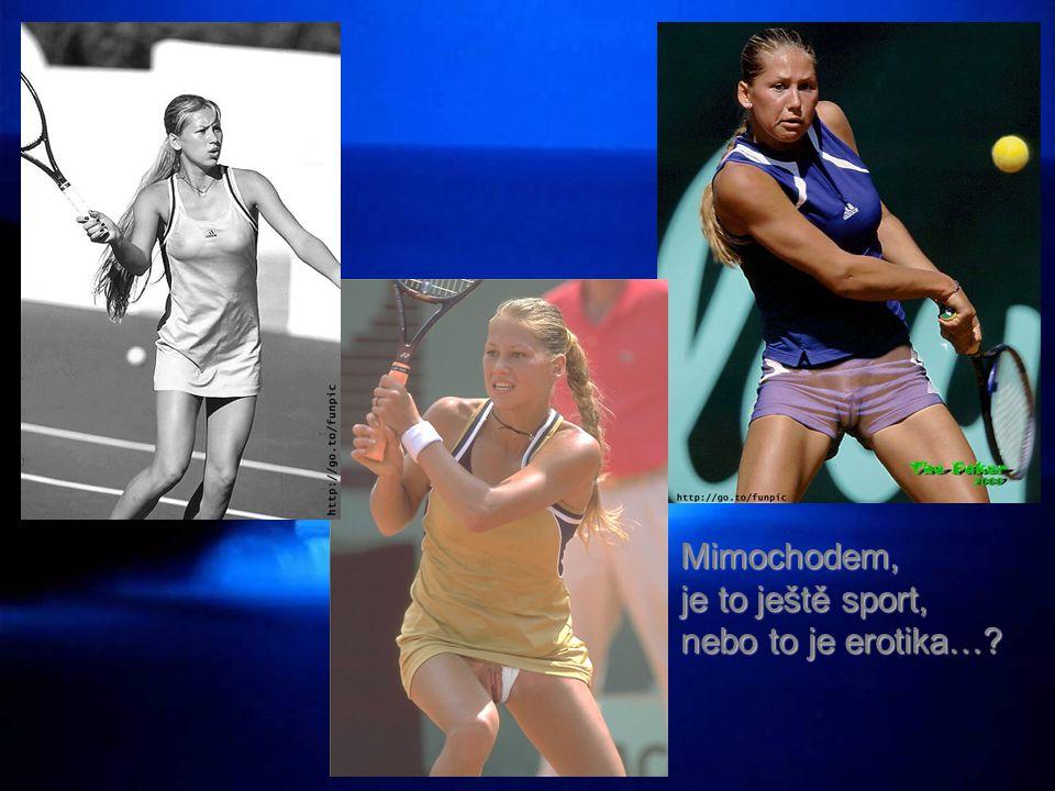 Mimochodem, je to ještě sport, nebo to je erotika…