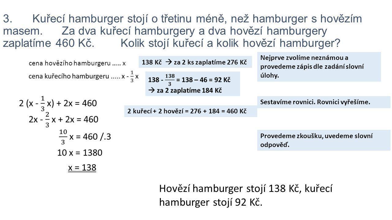 Hovězí hamburger stojí 138 Kč, kuřecí hamburger stojí 92 Kč.