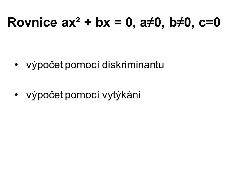 Rovnice ax² + bx = 0, a≠0, b≠0, c=0