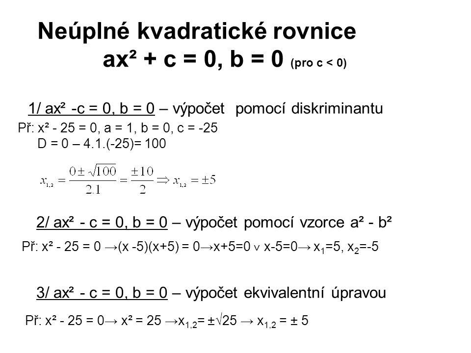 Neúplné kvadratické rovnice ax² + c = 0, b = 0 (pro c < 0)