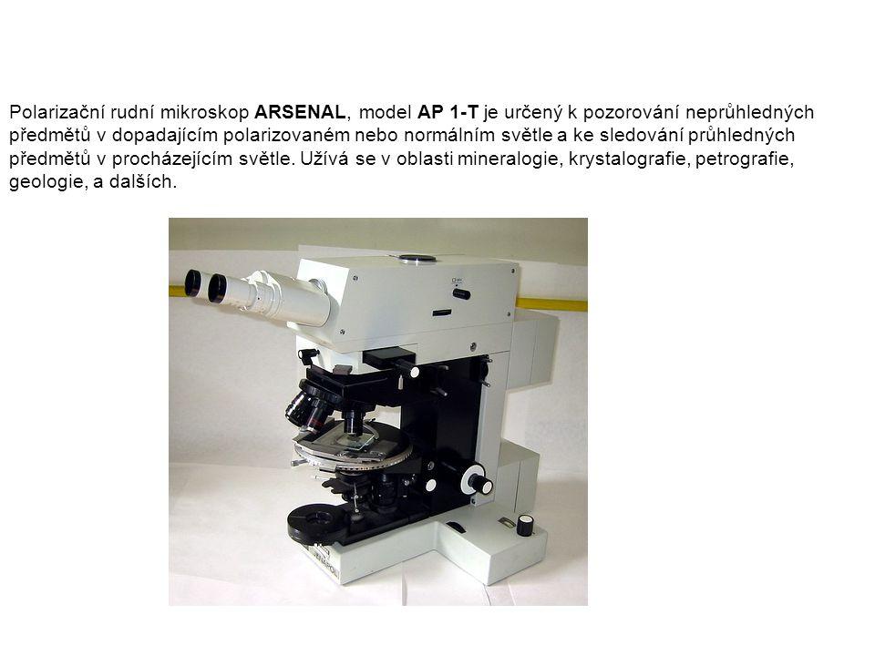 Polarizační rudní mikroskop ARSENAL, model AP 1-T je určený k pozorování neprůhledných předmětů v dopadajícím polarizovaném nebo normálním světle a ke sledování průhledných předmětů v procházejícím světle. Užívá se v oblasti mineralogie, krystalografie, petrografie, geologie, a dalších.