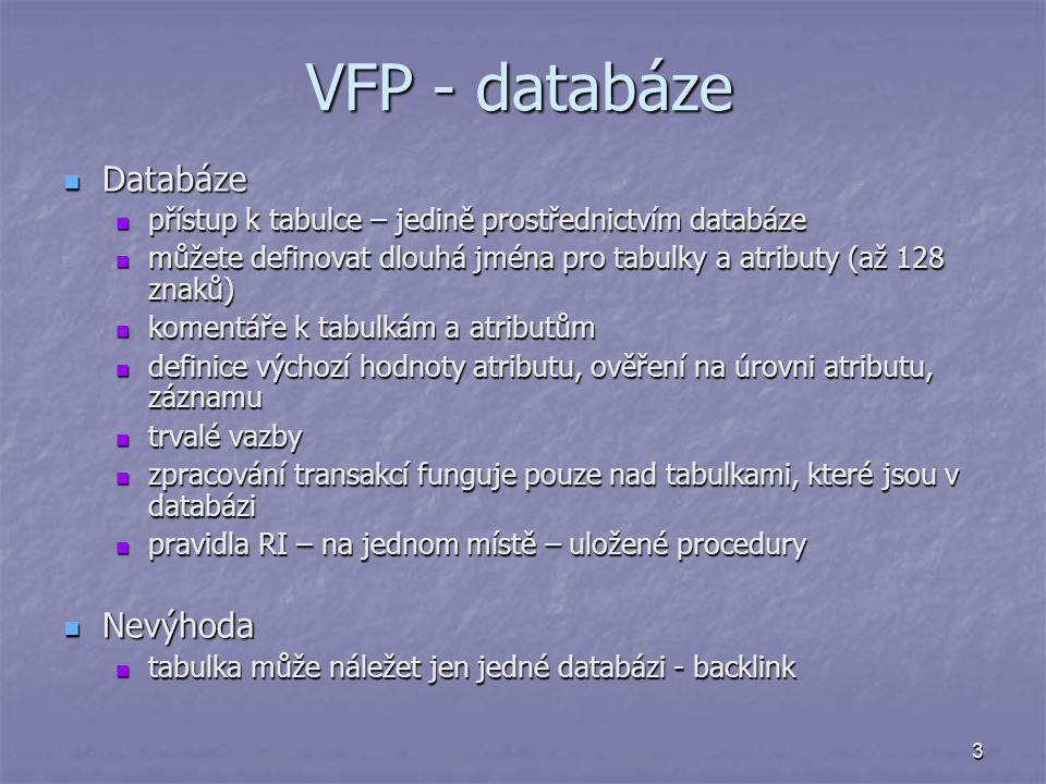 VFP - databáze Databáze Nevýhoda