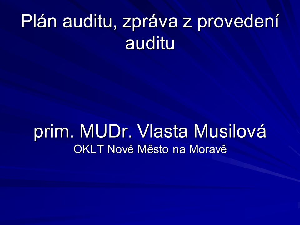 Plán auditu, zpráva z provedení auditu prim. MUDr