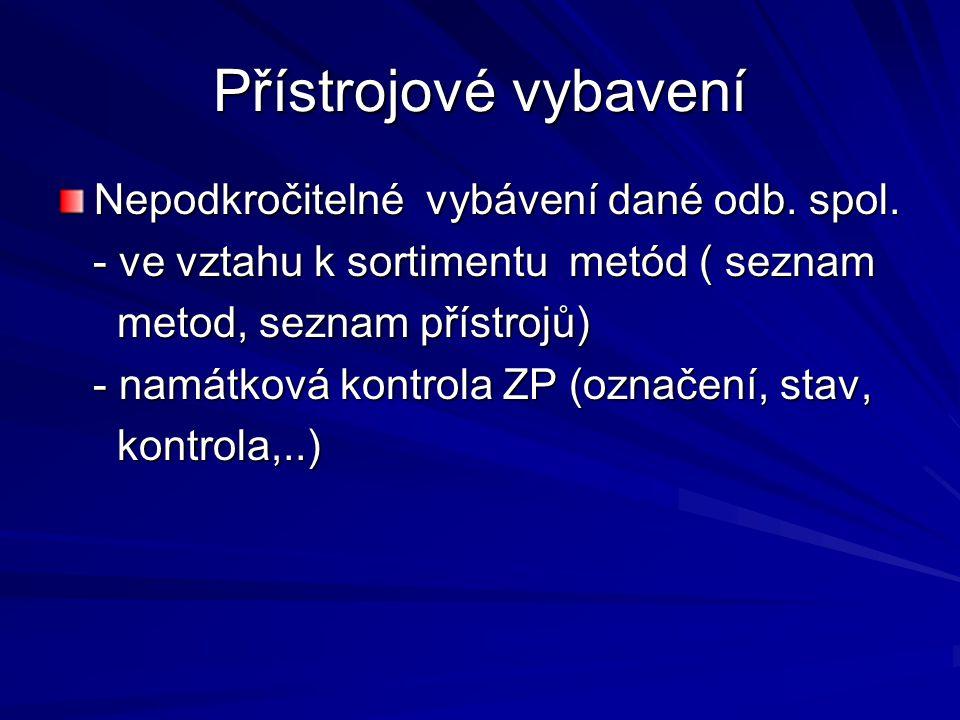 Přístrojové vybavení Nepodkročitelné vybávení dané odb. spol.