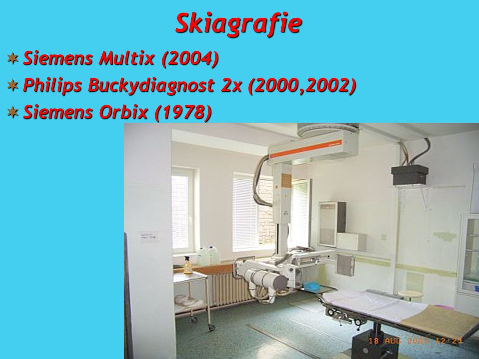 Skiagrafie Siemens Multix (2004) Philips Buckydiagnost 2x (2000,2002)