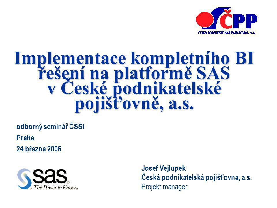 Implementace kompletního BI řešení na platformě SAS v České podnikatelské pojišťovně, a.s.