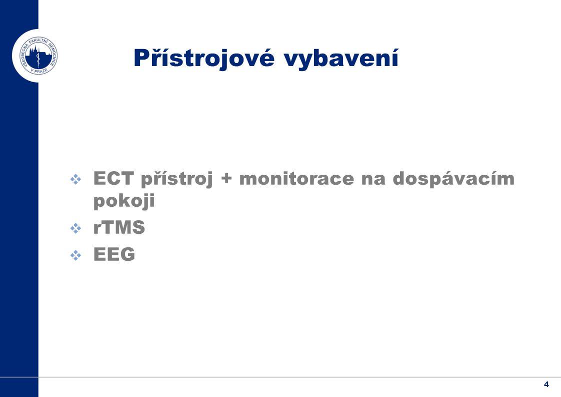 Přístrojové vybavení ECT přístroj + monitorace na dospávacím pokoji