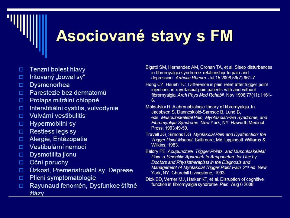 """Asociované stavy s FM Tenzní bolest hlavy Iritovaný """"bowel sy"""