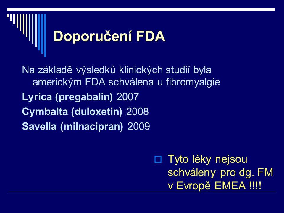 Doporučení FDA Na základě výsledků klinických studií byla americkým FDA schválena u fibromyalgie. Lyrica (pregabalin) 2007.