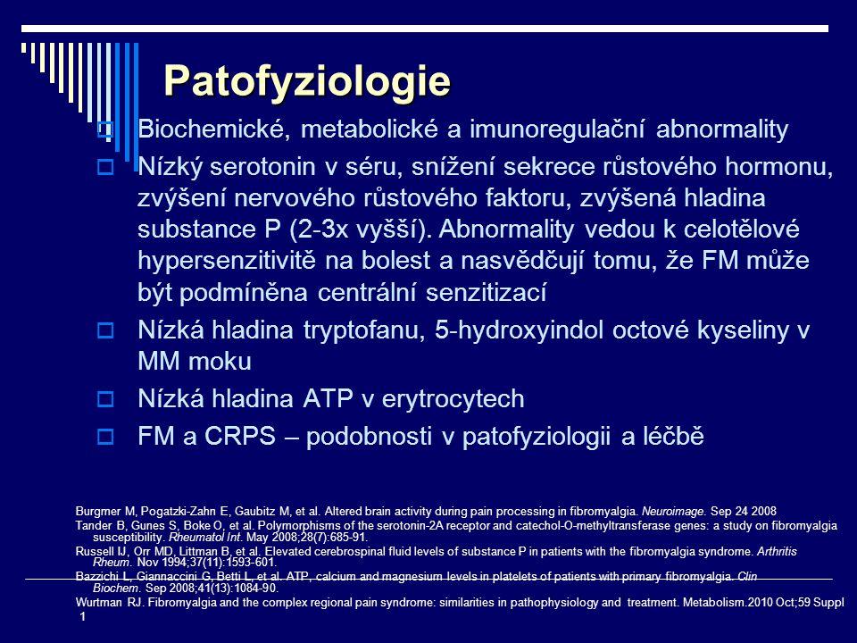 Patofyziologie Biochemické, metabolické a imunoregulační abnormality