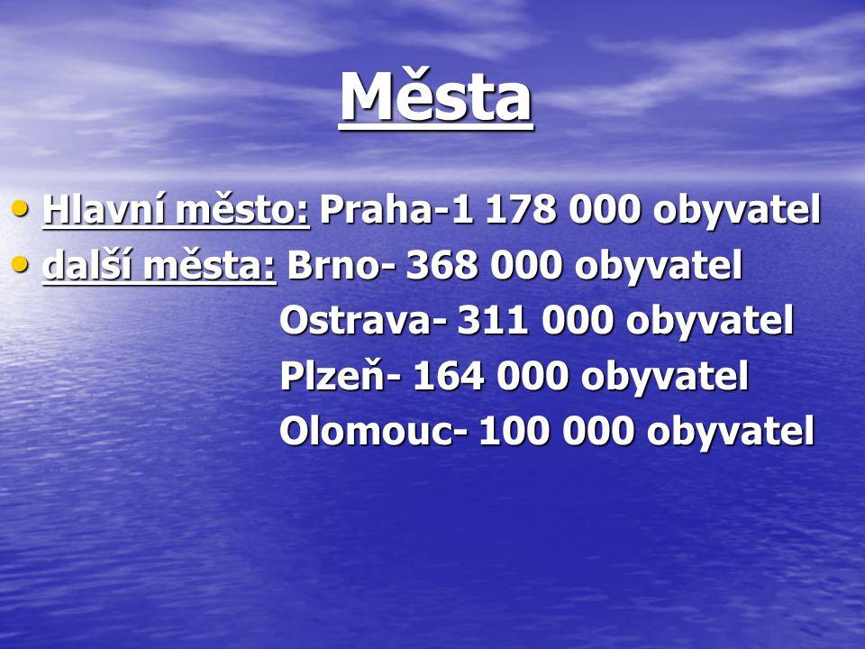 Města Hlavní město: Praha-1 178 000 obyvatel