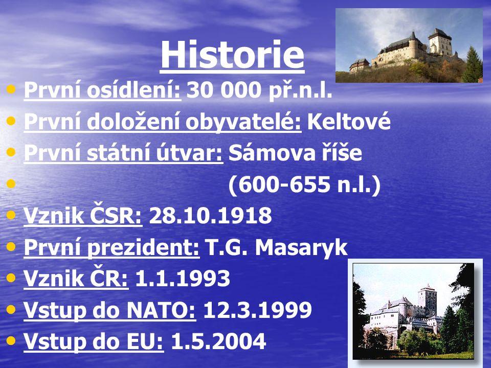 Historie První osídlení: 30 000 př.n.l.