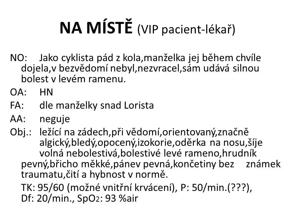 NA MÍSTĚ (VIP pacient-lékař)