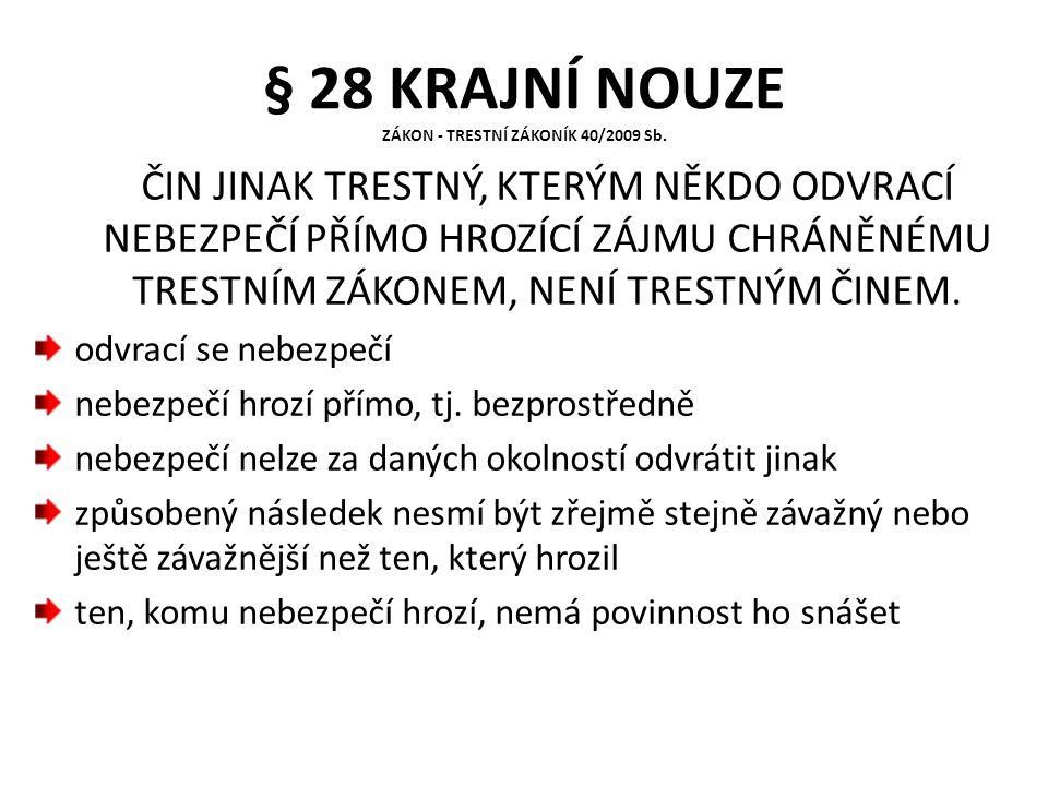 § 28 KRAJNÍ NOUZE ZÁKON - TRESTNÍ ZÁKONÍK 40/2009 Sb.