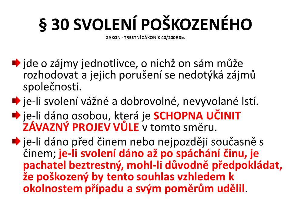 § 30 SVOLENÍ POŠKOZENÉHO ZÁKON - TRESTNÍ ZÁKONÍK 40/2009 Sb.