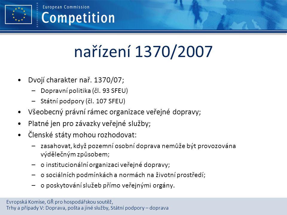 nařízení 1370/2007 Dvojí charakter nař. 1370/07;