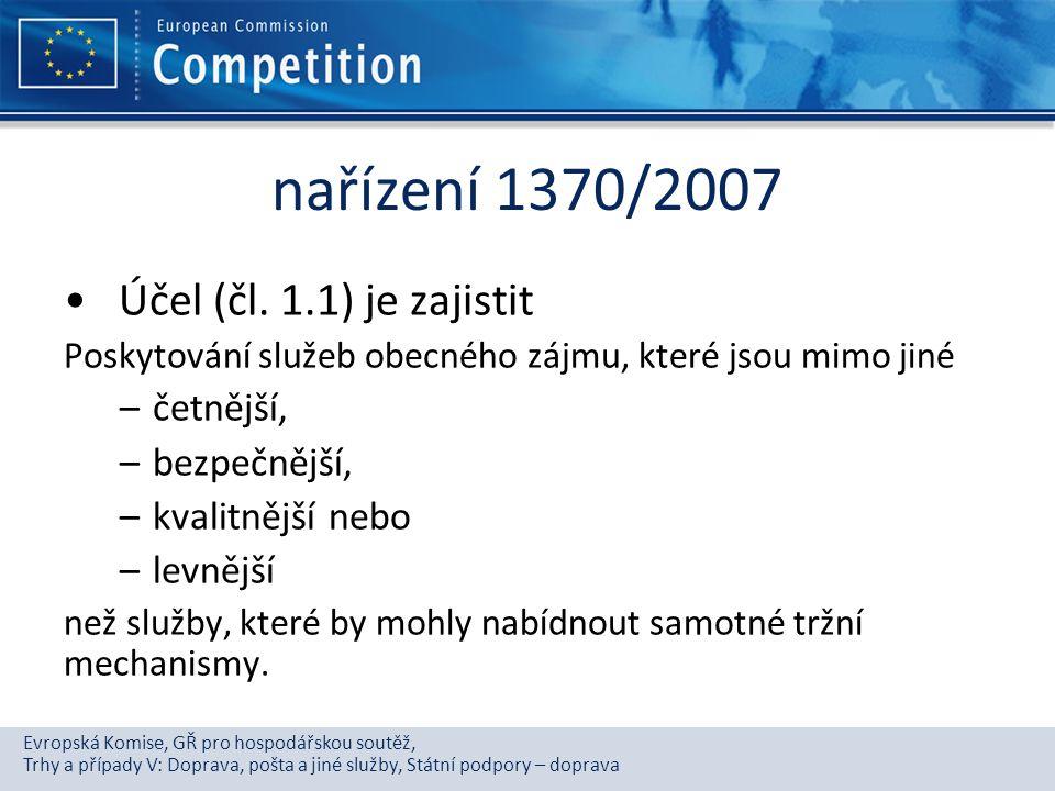 nařízení 1370/2007 Účel (čl. 1.1) je zajistit četnější, bezpečnější,