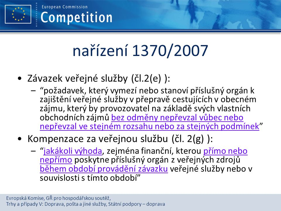 nařízení 1370/2007 Závazek veřejné služby (čl.2(e) ):