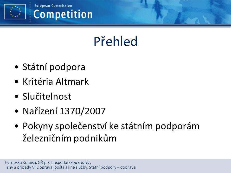 Přehled Státní podpora Kritéria Altmark Slučitelnost