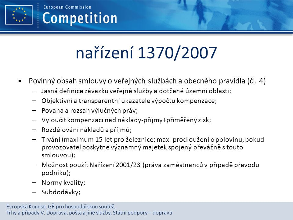 nařízení 1370/2007 Povinný obsah smlouvy o veřejných službách a obecného pravidla (čl. 4)