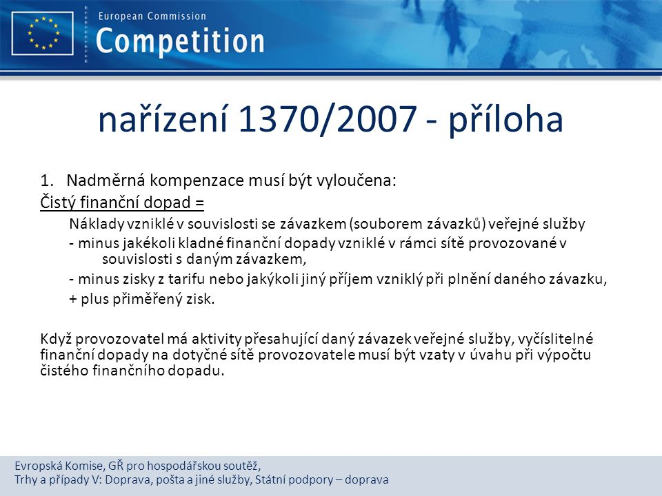 nařízení 1370/2007 - příloha Nadměrná kompenzace musí být vyloučena:
